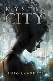 Mystic City by Theo Lawrence Review: Star-crossed lovers make it through